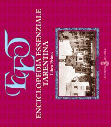 Enciclopedia essenziale tarentina. Vol. 1 - Giovanni Acquaviva,Roberto Cofano - copertina