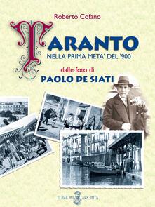 Taranto nella prima metà del '900 dalle foto di Paolo De Siati. Ediz. illustrata - Roberto Cofano - copertina