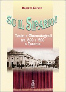 Sul il sipario! Teatri e cinematografi tra '800 e '900 a Taranto