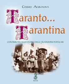 Taranto... tarantina. Contributo allo studio delle tradizioni popolari - Cosimo Acquaviva - copertina