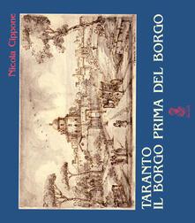 Taranto. Il borgo prima del borgo - Nicola Cippone - copertina