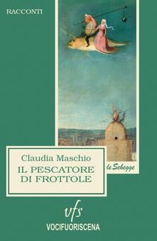 Il pescatore di frottole - Claudia Maschio - copertina