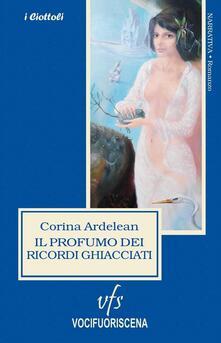Il profumo dei ricordi ghiacciati - Corina Ardelean - copertina