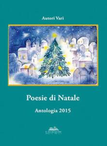 Poesie di Natale. Antologia 2015 - copertina