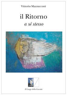 Il ritorno a sé stesso - Vittorio Mazzucconi - copertina