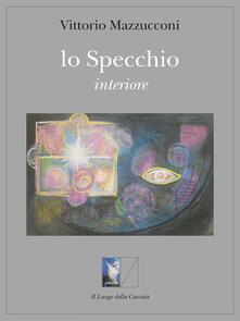 Lo specchio interiore - Vittorio Mazzucconi - copertina
