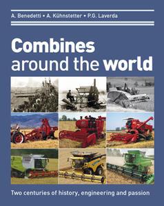 Combines around the world. Two centuries of history, engineering and passion. Ediz. illustrata