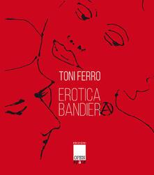 Erotica bandiera - Toni Ferro - copertina
