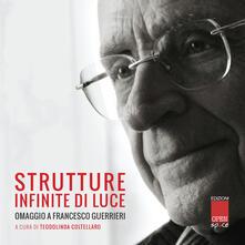 Strutture infinite di luce. Omaggio a Francesco Guerrieri - copertina