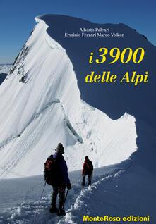I 3900 delle Alpi - Alberto Paleari,Erminio Ferrari,Marco Volken - copertina