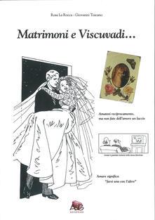 Matrimoni e viscuvadi... - Rosa La Rocca,Giovanni Toscano - copertina