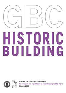 Manuale GBC Historic Building. Per il restauro e la riqualificazione sostenibile degli edifici storici - copertina