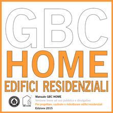 Manuale GBC HOMe. Per progettare, costruire e ristrutturare edifici residenziali - copertina