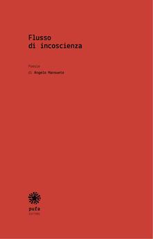 Flusso di incoscienza - Angelo Mansueto - copertina