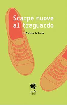 Scarpe nuove al traguardo - Andrea D. De Carlo - copertina