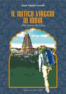 Il mitico viaggio in India. Alla ricerca del guru.pdf