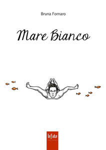 Mare bianco - Bruna Fornaro - copertina