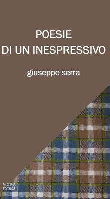 Poesie di un inespressivo - Giuseppe Serra - copertina