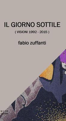 Il giorno sottile (visioni 1992-2015) - Fabio Zuffanti - copertina