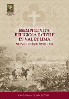 Esempi di vita religiosa e civile in Val di Lima nei secoli XVII, XVIII e XIX. Atti delle Giornate di Studio 2017-2018 - copertina