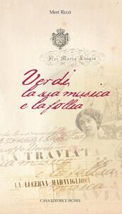 Libro Verdi, la sua musica e la follia Meri Rizzi