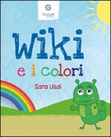 Wiki e i colori. Ediz. italiana e inglese - Sara Usai - copertina