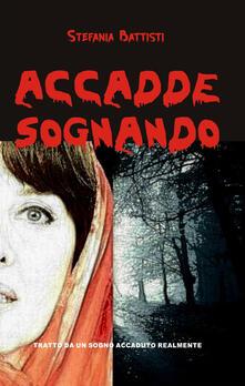 Accadde sognando - Stefania Battisti - copertina
