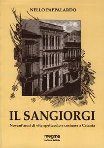 Il Sangiorgi. Novant'anni di vita spettacolo e costume a Catania