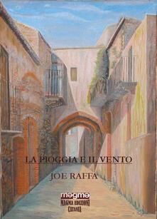 La pioggia e il vento-The rain and the wind. Ediz. bilingue - Joe Raffa - copertina