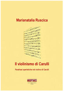 Il violinismo di Carulli. Parafrasi operistiche nel violino di Carulli - Marianatalia Ruscica - copertina