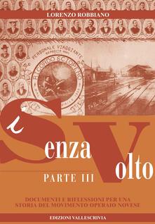 I senza volto. Documenti e riflessioni per una storia del movimento operaio novese. Vol. 3 - Lorenzo Robbiano - copertina