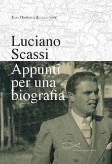 Luciano Scassi. Appunti per una biografia - Gian Domenico Zucca - copertina