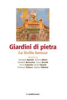 Giardini di pietra. La Sicilia barocca - copertina