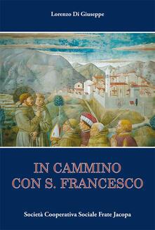 In cammino con S. Francesco - Lorenzo Di Giuseppe - copertina