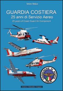 Guardia costiera 25 anni di servizio aereo - Stefano Reduzzi - copertina