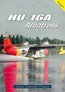 HU-16A Albatross. Ediz. italiana e inglese - Federico Anselmino - copertina