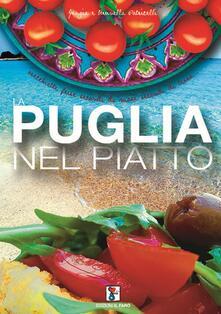 La Puglia nel piatto. Ricette di cucina pugliese - Brunella Patricelli,Grazia Patricelli - copertina
