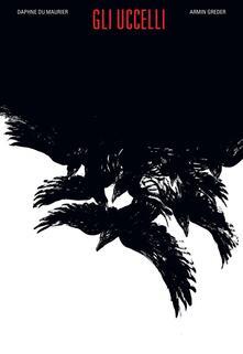 Gli uccelli. Ediz. speciale. Con Poster - Daphne Du Maurier - copertina
