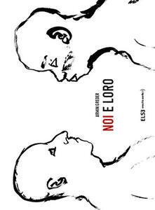 Noi e loro. Ediz. illustrata - Armin Greder - copertina