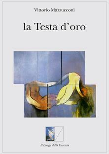 La testa d'oro - Vittorio Mazzucconi - copertina