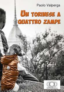Un torinese a quattro zampe - Paolo Valperga - copertina