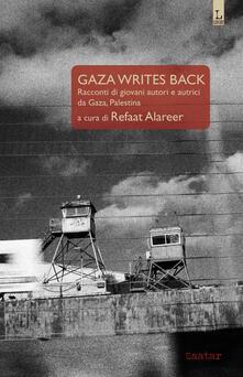 Gaza writes back. Racconti di giovani autori e autrici da Gaza, Palestina - copertina