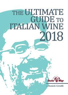 The ultimate guide to italian wine 2018 - Daniele Cernilli - copertina