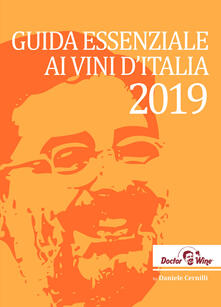 Guida essenziale ai vini d'Italia 2019. Ediz. italiana, inglese e tedesca - Daniele Cernilli - copertina