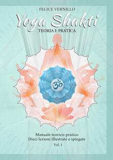Daddyswing.es Yoga Shakti. Manuale teorico-pratico. Dieci lezioni illustrate e spiegate. Ediz. illustrata. Vol. 1: Teoria e pratica. Image