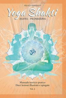 Yoga Shakti. Manuale teorico-pratico. Dieci lezioni illustrate e spiegate. Vol. 2: Asana-Pranayama..pdf