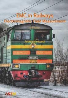 EMC in railways. Electromagnetic field measurement - Andrea Mariscotti - copertina