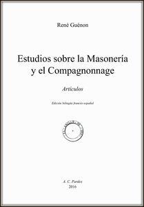 Estudios sobre la masonería y el Compagnonnage. Artículos. Ediz. francese e spagnola