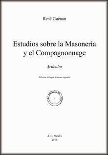 Estudios sobre la masonería y el Compagnonnage. Artículos. Ediz. francese e spagnola - René Guénon - copertina