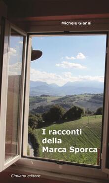 I racconti della Marca Sporca - Michele Gianni - copertina